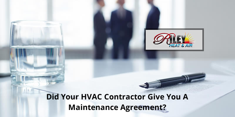 Did your HVAC contractor give you a Maintenance agreement