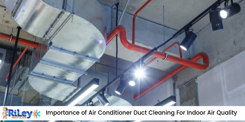 Importance of Air Conditioner Duct Cleaning For Indoor Air Quality!